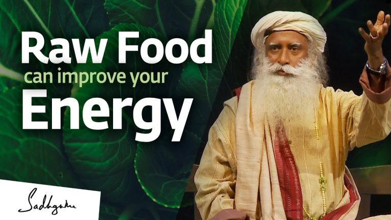 Raw Food Can Improve  Energy Levels In The Body– Sadhguru Jaggi Vasudev
