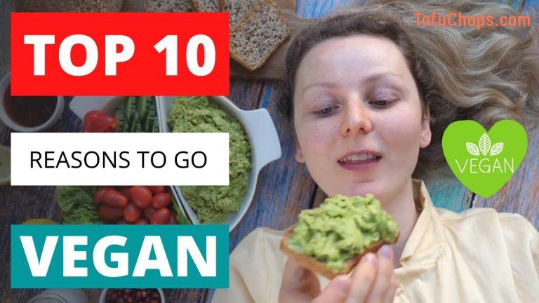 Top 10 Reasons To Choose A Vegan Diet